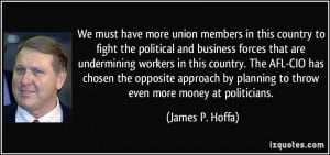 James P Hoffa Quote