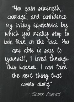 Eleanor Roosevelt so true and a lesson I got from 2012 full of Dr and ...