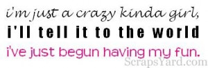 http://www.scrapsyard.com/quotes/crazy-girl-quotes-graphic/