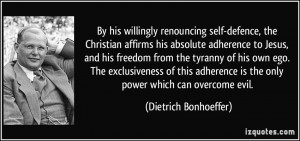 self-defence, the Christian affirms his absolute adherence to Jesus ...