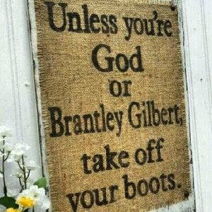 Related Pictures brantley gilbert country country music quotes