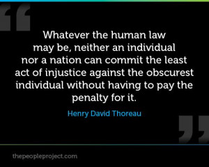 ... individual without having to pay the penalty for it. - Henry David