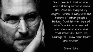 Your time is limited so don't waste it living someone else's life don ...
