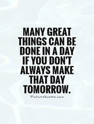 Be Great Today Quotes Many great things can be done