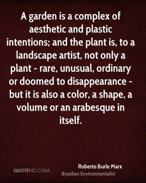 Roberto Burle Marx Gardening Quotes