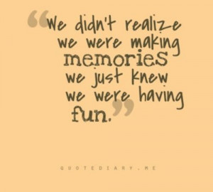 fun = memories = friends #quotes