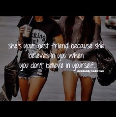 Best friend quotes I love my best friend! I don't know what I would do ...