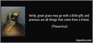 grace may go with a little gift; and precious are all things that come ...