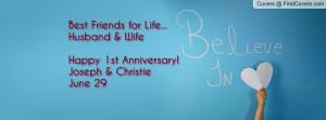 ... Life...Husband & WifeHappy 1st Anniversary!Joseph & ChristieJune 29