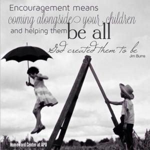 ... , warmth & encouragement. ~ Confident Parenting, Dr. Jim Burns