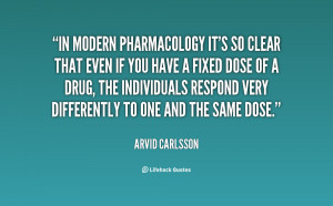 In modern pharmacology it's so clear that even if you have a fixed ...