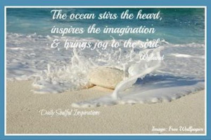 The ocean stirs the heart