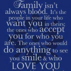 ve got some blood family I couldn't live without, but I've got a ...