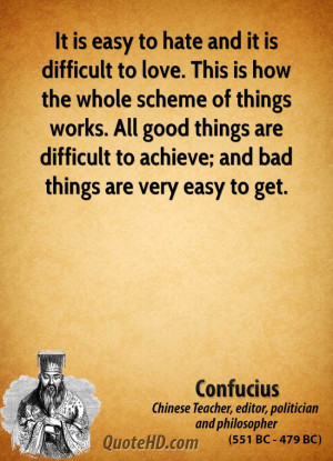 It is easy to hate and it is difficult to love. This is how the whole ...