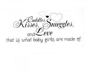 ... Decal Quote Sticker Cuddle Kisses Snuggles and Love Baby Girl 's Room