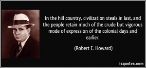 In the hill country, civilization steals in last, and the people ...
