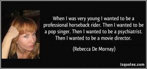 More Rebecca De Mornay Quotes