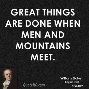William blake poet great things are done when men and mountains