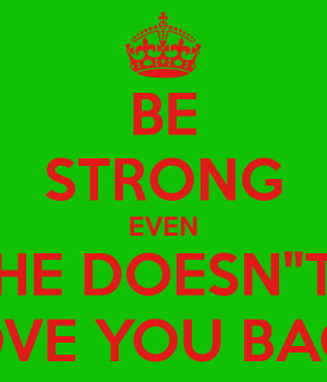 BE STRONG EVEN HE DOESN
