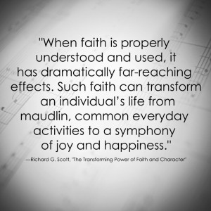 Richard G. Scott LDS Faith Quote