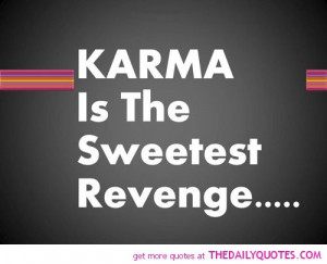karma-is-the-sweetest-revenge-life-quotes-sayings-pictures.jpg