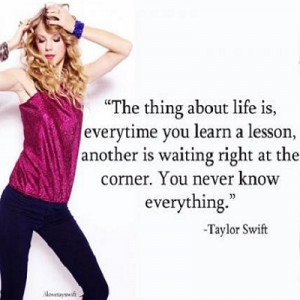 Taylor Swift Quote ~ Life