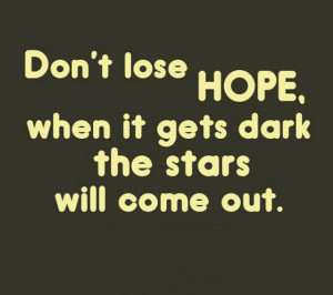 ... when-it-gets-dark-the-stars-will-come-out-sayings-quotes-pictures.jpg