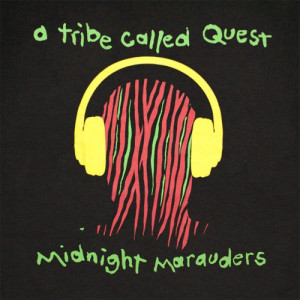 My dad taught me well, I cant get enough of A Tribe Called Quest ...