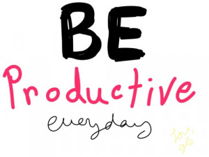 be productive everyday.