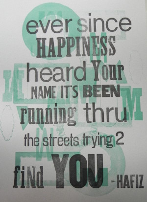 ... been running through the streets trying to find you. ~Hafiz #quote