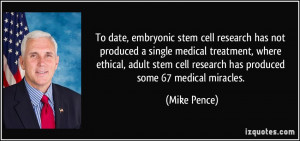 date, embryonic stem cell research has not produced a single medical ...