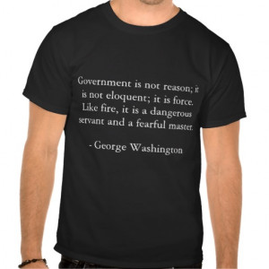 George Washington quote on government Tshirts