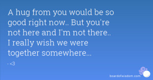 wish we were together quotes