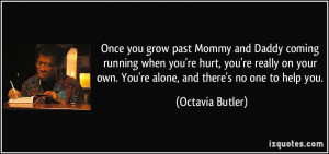 ... your own. You're alone, and there's no one to help you. - Octavia