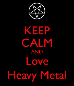 metal by ottou812 keep calm and love metal love metal love metal love ...