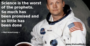 ... and so little has been done - Neil Armstrong Quotes - StatusMind.com