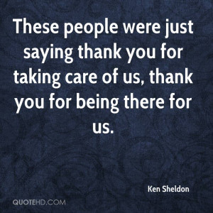 ... thank you for taking care of us, thank you for being there for us