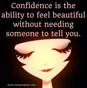 Confidence quote via www.IamPoopsie.com