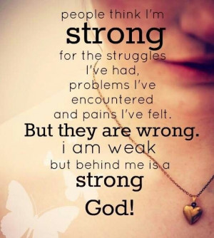 Behind me is a strong God