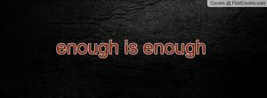 enough is enough Profile Facebook Covers