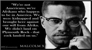 Two views on race from Malcolm X? No a developing understanding. and ...
