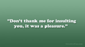 Funny Quotes Insult Sarcasm