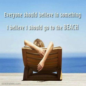 believe I should go to the beach