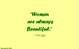 ... Quotes-of-Ville-Valo-Women-are-always-beautiful-Famous-Women-Quotes