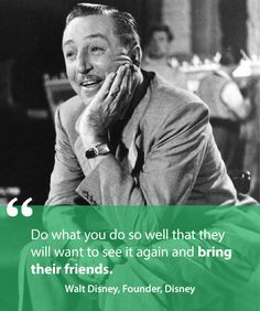Walt Disney Quote // 8 Customer Service Quotes That Will Transform the ...