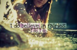 do believe in fairies I do I do