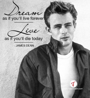 ... live as if you'll die today.' #James Dean #Quote #Philosophy #Dreams
