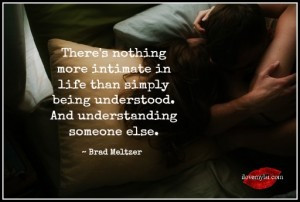 Theres-nothing-more-intimate-in-life-than-simply-being-understood ...