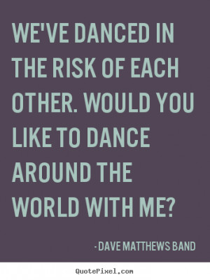 Dave Matthews Band Quotes About Love