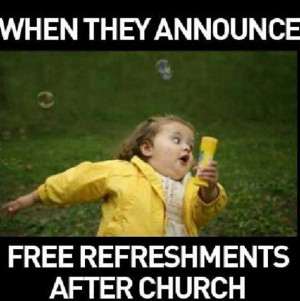 This is what happens when they announce free refreshments after church